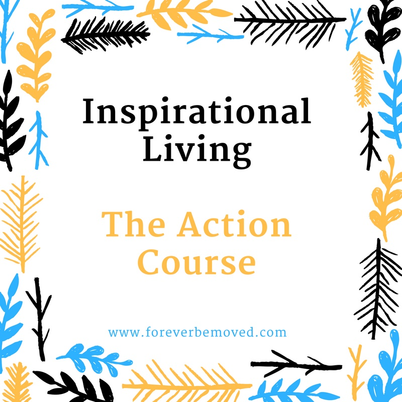 Be Moved - Inspirational Living The Action Course